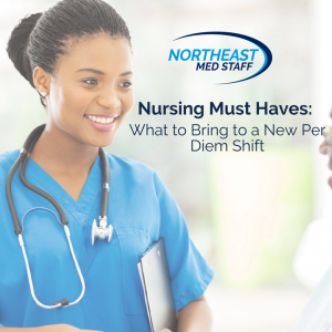 Nursing Must Haves: What to Bring to a New Per Diem Shift