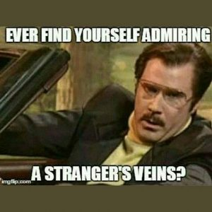 Nurse Quote #2 - Ever find yourself admiring a stranger's veins?
