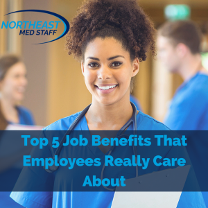 Top 5 Job Benefits That Employees Really Care About