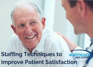 Staffing Techniques to Improve Patient Satisfaction